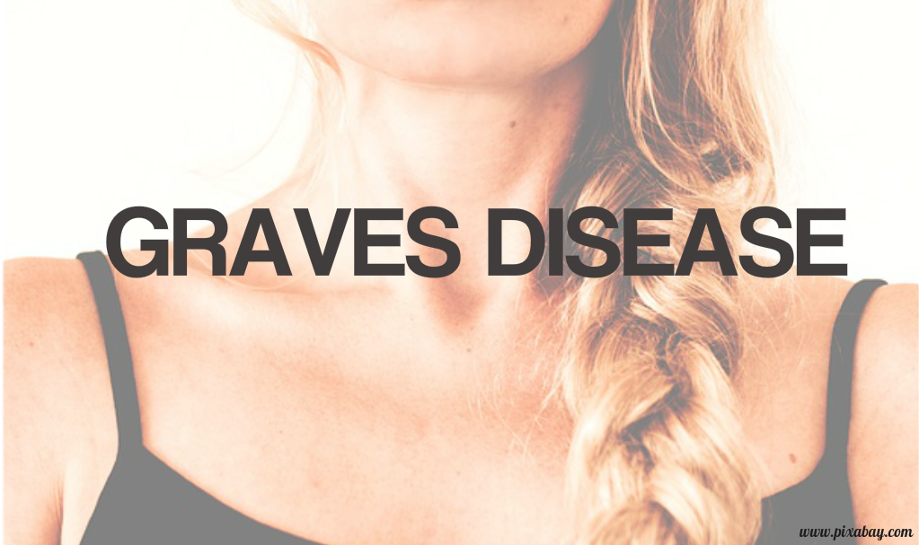 What You Need To Know About Graves Disease