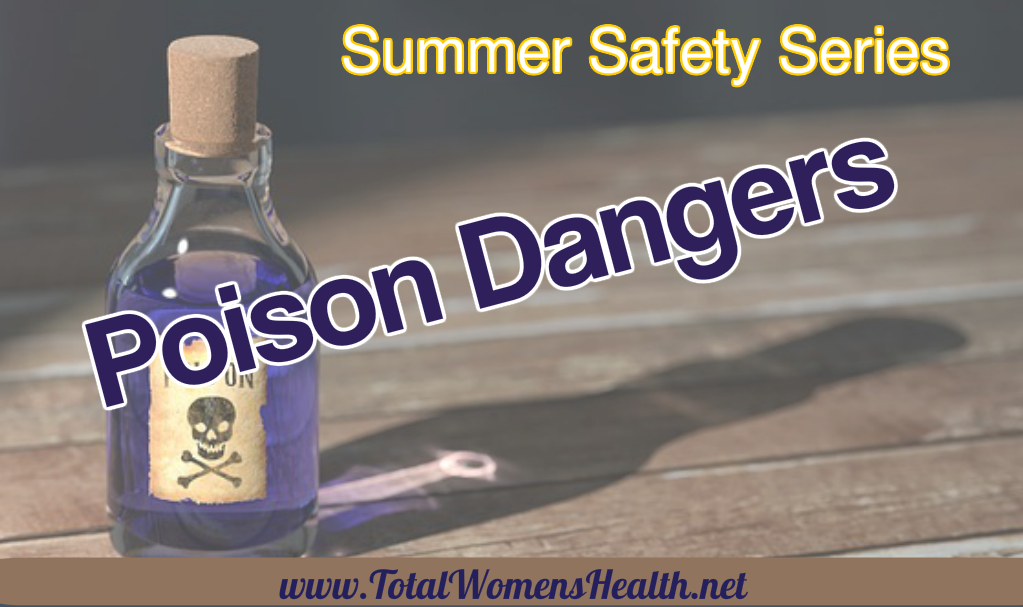 POISON DANGERS: SUMMER SAFETY