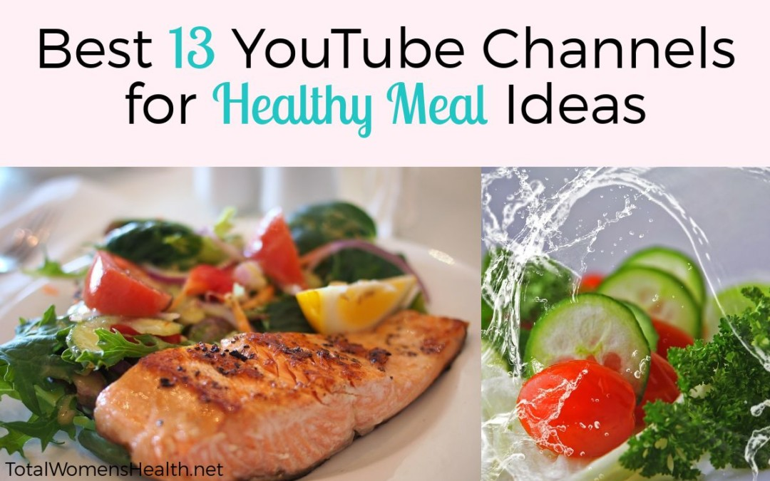 Best 13 YouTube Channels for Healthy Meal Ideas